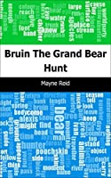 Bruin: The Grand Bear Hunt