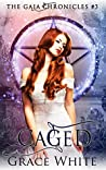 Caged (The Gaia Chronicles #3)