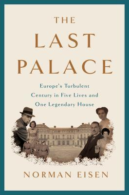 The Last Palace: Europe's Turbulent Century in Five Lives