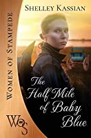 The Half Mile Baby Blue (Women of Stampede, #2)