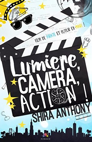 Lumière, Caméra, Action ! by Shira Anthony