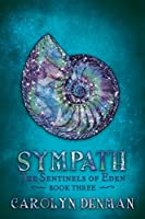 Sympath (The Sentinels of Eden Book 3)