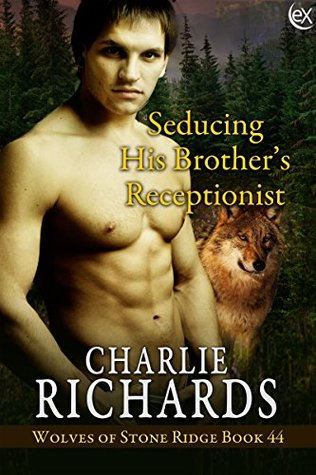Seducing His Brother's Receptionist by Charlie Richards