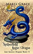 Netherfield: Rogue Dragon: A Pride and Prejudice Variation