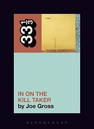 Fugazi's In on the Kill Taker by Joe Gross