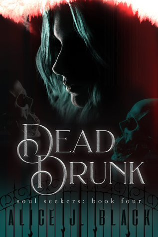 Dead Drunk (Soul Seekers #4)