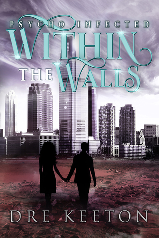 Within the Walls (Psycho Infected, Book 1)