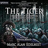 The Tiger (Chronicles of An Imperial Legionary Officer, #2)