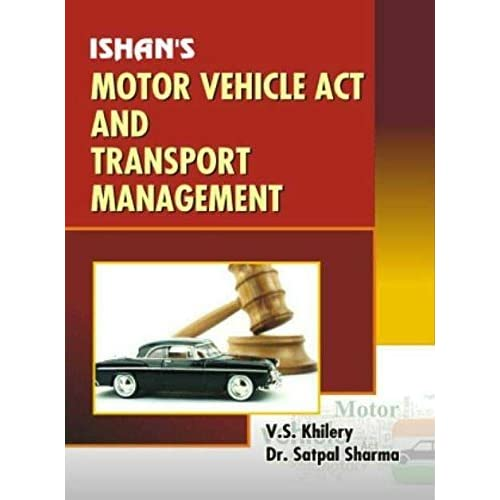 Motor Vehicle Act And Transport Management By V S Khilery