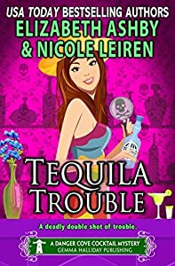 Tequila Trouble (Danger Cove #20, Cocktails #5)