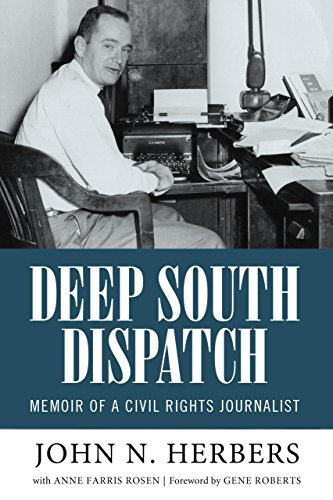Deep South Dispatch Memoir of a Civil Rights Journalist (Willie Morris Books in Memoir and Biography)