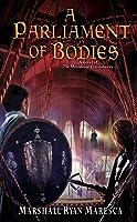 A Parliament of Bodies (The Maradaine Constabulary, #3)