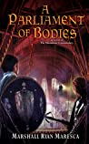 A Parliament of Bodies (The Maradaine Constabulary, #3)