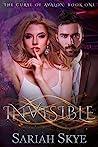 Invisible by Sariah Skye