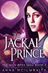 Download ebook The Jackal Prince (The Wild Rites Saga #2) by Anna McIlwraith