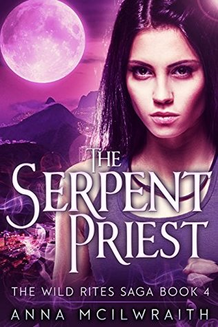 The Serpent Priest (The Wild Rites Saga #4)