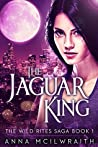 Download ebook The Jaguar King (The Wild Rites Saga #1) by Anna McIlwraith