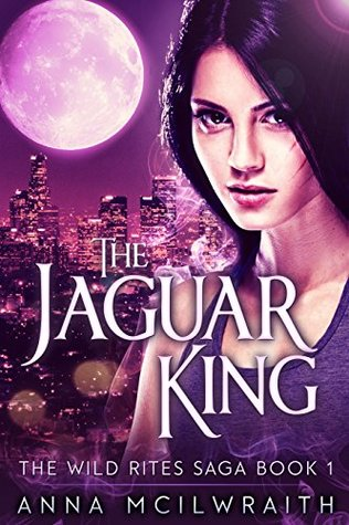 The Jaguar King (The Wild Rites Saga #1)
