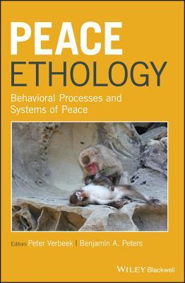 Peace Ethology Behavioral Processes and Systems of Peace