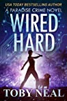 Wired Hard (Paradise Crime, #3)