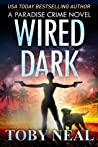 Wired Dark (Paradise Crime, #4)