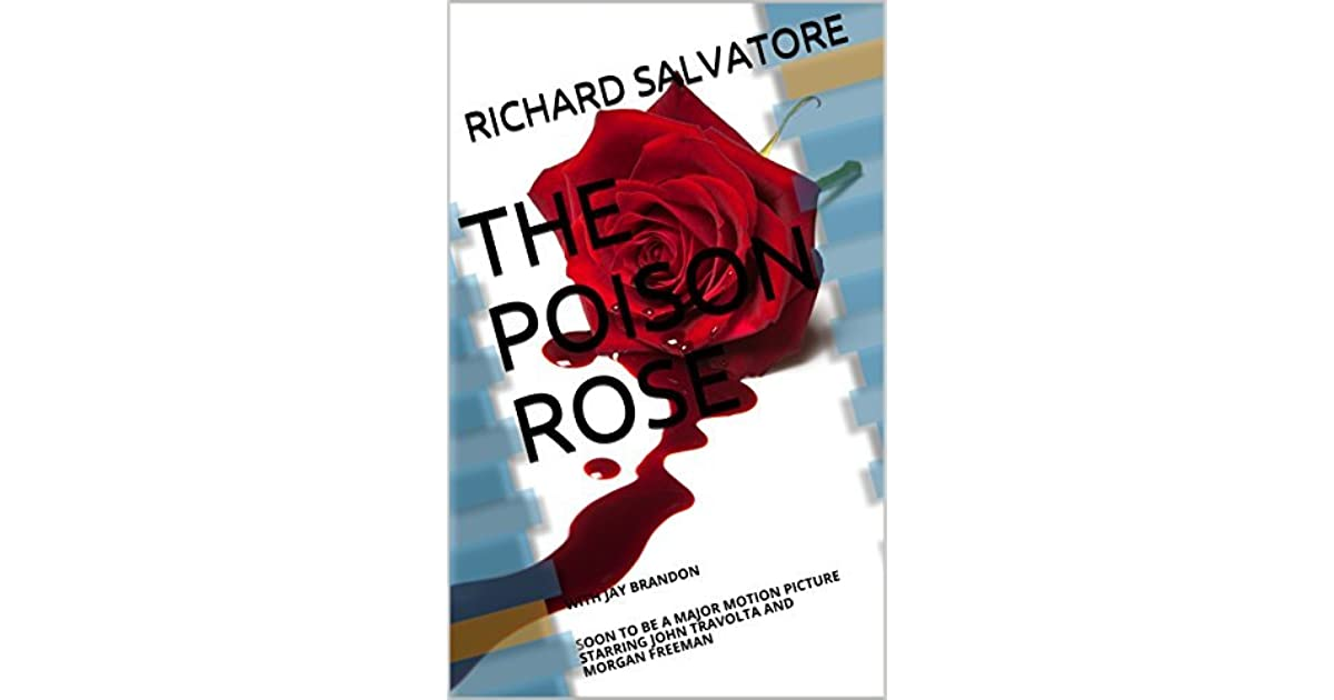 THE POISON ROSE: WITH JAY BRANDON SOON TO BE A MAJOR MOTION