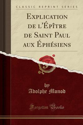 Explication de l�p�tre de Saint Paul Aux �ph�siens Adolphe Monod