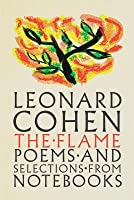 The Flame: Poems and Selections from Notebooks