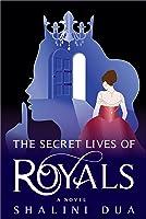 The Secret Lives of Royals