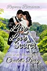 To Live and Love in Secret (Love at Morley Mills #5)