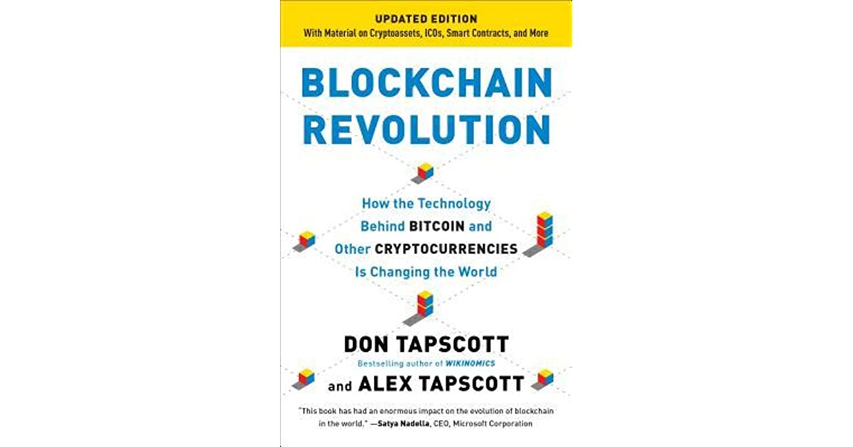 Blockchain Revolution How The Technology Behind Bitcoin And Other Cryptocurrencies Is Changing World By Don Tapscott