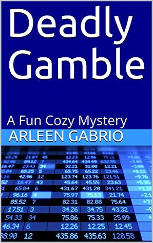 Deadly Gamble: A Fun Cozy Mystery (Mike and Peter FBI Agents Book 51)