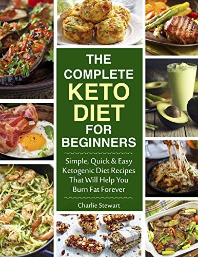 The Complete Keto Diet Cookbook For B