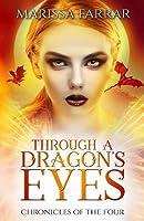 Through a Dragon's Eyes (Chronicles of The Four #1)