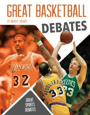 Great Basketball Debates  by  Andres Ybarra