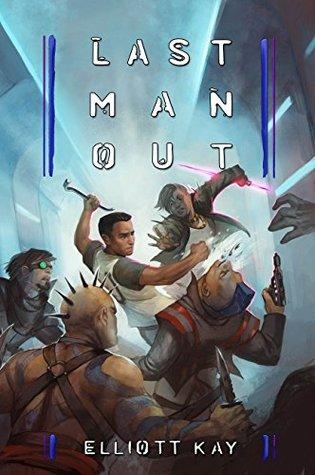 Last Man Out by Elliott Kay