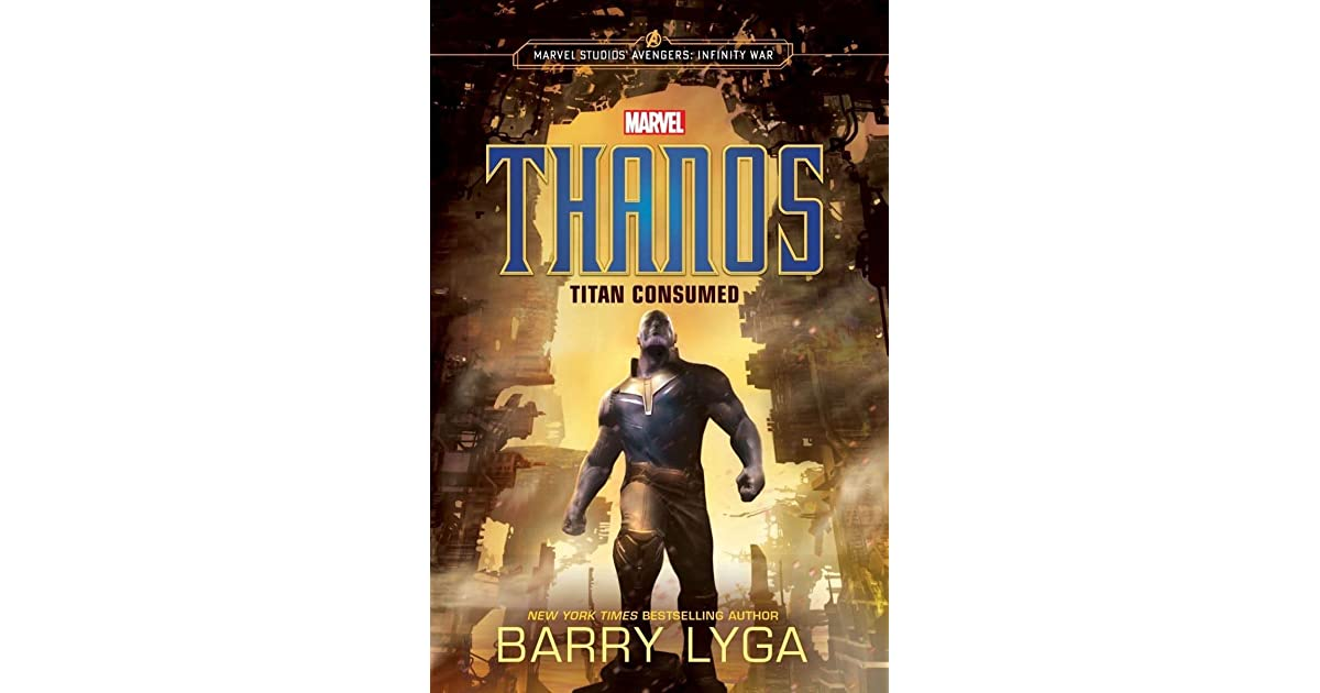 MARVEL's Avengers: Infinity War: Thanos: Titan Consumed by