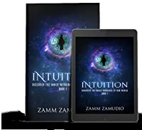 Intuition: Discover the Inner Workings of our World - Book 1