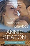 Her Outback Playboy (Second Chance Bay #1)