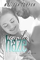 Tequila Haze (The Tequila Duet, #1)