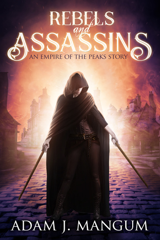 Rebels & Assassins (Empire of the Peaks #0.5)