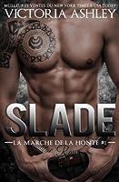 Slade (La marche de la honte, #1)