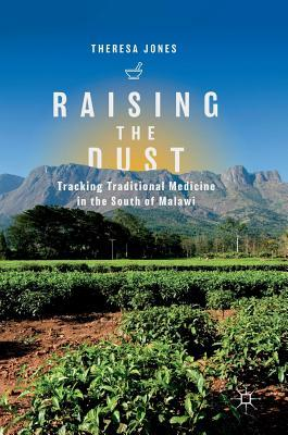 Raising the Dust Tracking Traditional Medicine in the South of Malawi