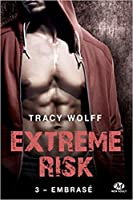 Embrasé  (Extreme Risk, #3)