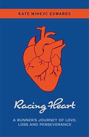 Racing Heart by Kate Mihevc Edwards