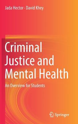 Criminal Justice and Mental Health An Overview for Students