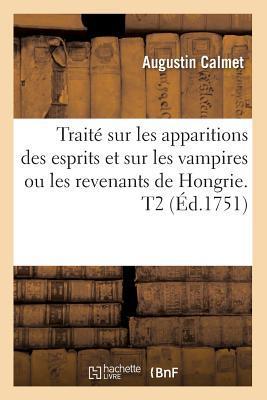 Traita(c) Sur Les Apparitions Des Esprits Et Sur Les Vampires Ou Les Revenants de Hongrie. T2 (A0/00d.1751)