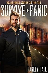Survive the Panic (Nuclear Survival Saga #3; Nuclear Survival: Southern Grit #3)