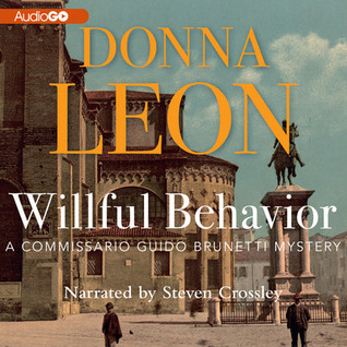 Willful Behavior: A Commissario Guido Brunetti Mystery