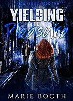 Yielding to Pleasure: Theta Series Book 2
